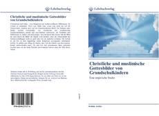 Christliche und muslimische Gottesbilder von Grundschulkindern kitap kapağı