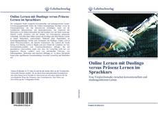 Capa do livro de Online Lernen mit Duolingo versus Präsenz Lernen im Sprachkurs