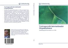 Bookcover of Vertragsrecht internationaler Organisationen
