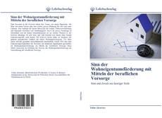 Bookcover of Sinn der Wohneigentumsförderung mit Mitteln der beruflichen Vorsorge