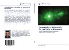 Buchcover von Endoskopische Fasersonde für medizinische Diagnostik