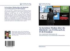 Bookcover of So berichten Medien über die Rückkehr von Uli Hoeneß als FCB-Präsident