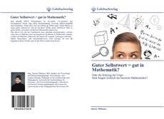 Buchcover von Guter Selbstwert = gut in Mathematik?
