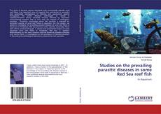Bookcover of Studies on the prevailing parasitic diseases in some Red Sea reef fish