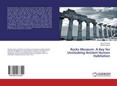 Bookcover of Rocks Museum: A Key for Uncloaking Ancient Human Habitation