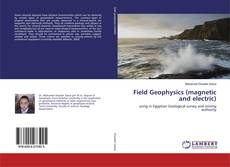 Bookcover of Field Geophysics (magnetic and electric)