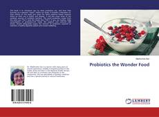 Couverture de Probiotics the Wonder Food