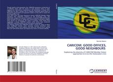 Copertina di CARICOM: GOOD OFFICES, GOOD NEIGHBOURS