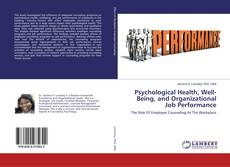 Bookcover of Psychological Health, Well-Being, and Organizational Job Performance