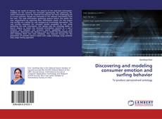 Bookcover of Discovering and modeling consumer emotion and surfing behavior