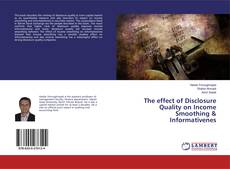 Bookcover of The effect of Disclosure Quality on Income Smoothing & Informativenes