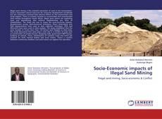Bookcover of Socio-Economic impacts of Illegal Sand Mining
