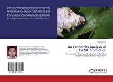 Bookcover of An Economics Analysis of Eri Silk Production