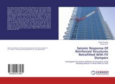 Buchcover von Seismic Response Of Reinforced Structures Retrofitted With FV Dampers