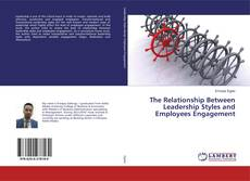 Portada del libro de The Relationship Between Leadership Styles and Employees Engagement