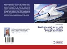 Capa do livro de Development of motor skills in preschool children through badminton