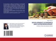 Bookcover of DEVELOPMENT ECONOMICS AND ENTREPRENEURSHIP: