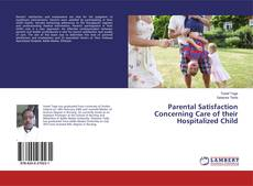 Copertina di Parental Satisfaction Concerning Care of their Hospitalized Child