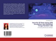 Bookcover of Security Of Data Using XOR Encryption And Modified Image Random LSB