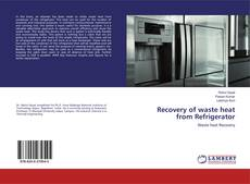 Couverture de Recovery of waste heat from Refrigerator