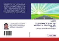 Capa do livro de An Evolution of Warm Mix Additives in Bituminous Mix Design