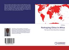 Bookcover of Portraying China in Africa