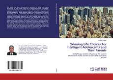 Bookcover of Winning Life Choices For Intelligent Adolescents and Their Parents