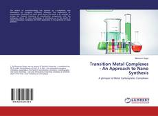 Transition Metal Complexes - An Approach to Nano Synthesis的封面