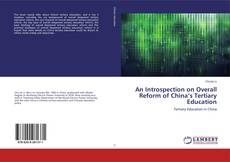 Buchcover von An Introspection on Overall Reform of China's Tertiary Education