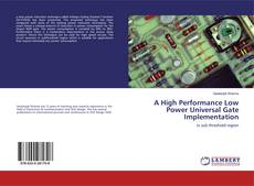 Bookcover of A High Performance Low Power Universal Gate Implementation