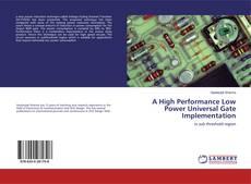 Borítókép a  A High Performance Low Power Universal Gate Implementation - hoz