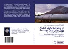 Bookcover of Modeling&Optimization of Corrosion Penetration Rate by Fuzzy logic&RSM
