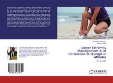 Lower Extremity Malalignment & its Correlation to Q-angle in Athletes kitap kapağı