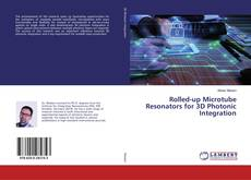 Bookcover of Rolled-up Microtube Resonators for 3D Photonic Integration