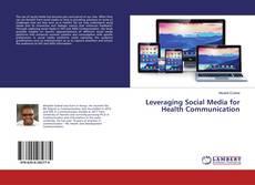 Bookcover of Leveraging Social Media for Health Communication