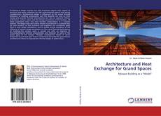 Bookcover of Architecture and Heat Exchange for Grand Spaces