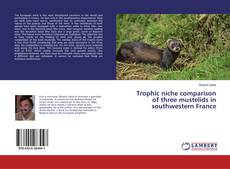 Bookcover of Trophic niche comparison of three mustelids in southwestern France