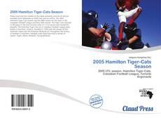 Bookcover of 2005 Hamilton Tiger-Cats Season