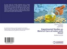 Bookcover of Experimental Studies on Blend of Corn oil esters with Diesel