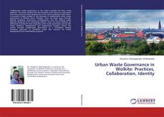 Bookcover of Urban Waste Governance in Wolkite: Practices, Collaboration, Identity