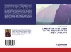 Bookcover of A Modified Eaton's Model for FPG Prediction in the Niger Delta Area