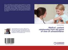 Portada del libro de Medical - patient relationship from the point of view of schoolchildren