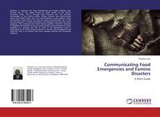 Borítókép a  Communicating Food Emergencies and Famine Disasters - hoz
