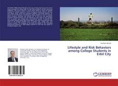 Lifestyle and Risk Behaviors among College Students in Erbil City kitap kapağı