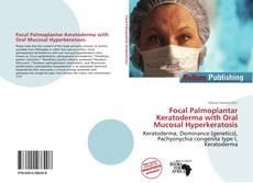Bookcover of Focal Palmoplantar Keratoderma with Oral Mucosal Hyperkeratosis