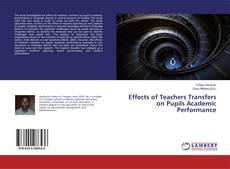 Обложка Effects of Teachers Transfers on Pupils Academic Performance