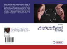 Portada del libro de Alms giving and Recurrent Nigerian Abuses: A Christian response