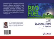 Bookcover of The Study on Effect of Additives on Biodiesel Utilization