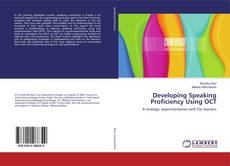 Bookcover of Developing Speaking Proficiency Using OCT