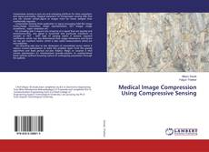 Bookcover of Medical Image Compression Using Compressive Sensing